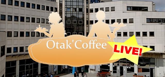 Otak'Coffee en direct de la nocturne Epitanime : rdv samedi 21h !