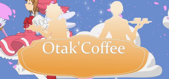 Otak'Coffee #30: le retour de Sakura, Re:Zero Kara et du hentai