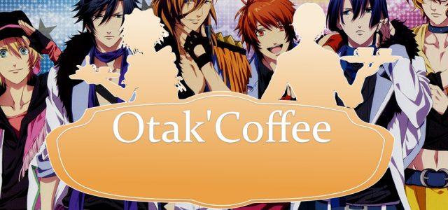 Otak'Coffee #34: Uta no Prince-sama, World End Economica et préparatifs pour Japan Expo