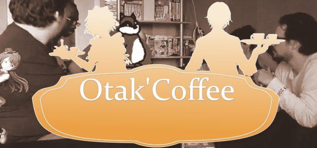 Otak'Coffee #37: season finale !