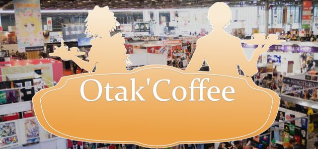 Otak'Coffee #36: spécial Japan Expo