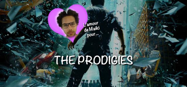 L'amour de Maiki pour… The Prodigies