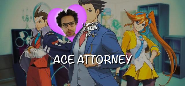 L'amour de Maiki pour… Ace Attorney