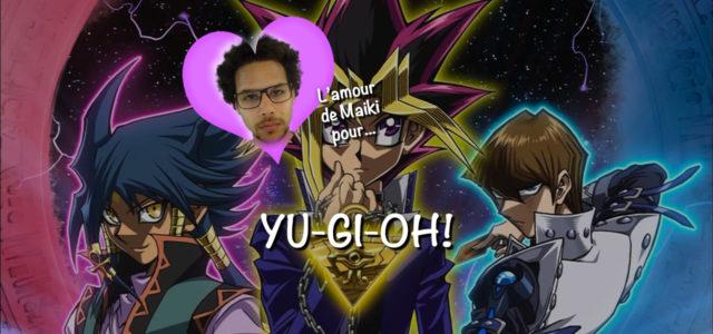 L'amour de Maiki pour… Yu-Gi-Oh!
